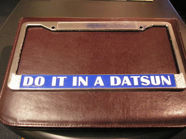 Brand New Vintage Quot Do It In A Datsun Quot License Plate