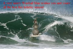 Waxball Man, slotted at El Porto, 2007.